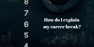 how to explain a career break