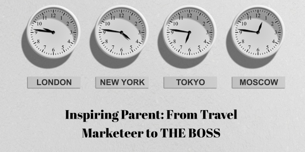 Inspiring Parents: From Travel Marketeer to THE BOSS