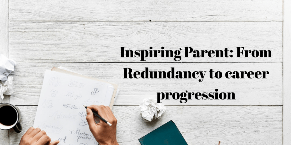Inspiring Parent: From Redundancy to Career Progression