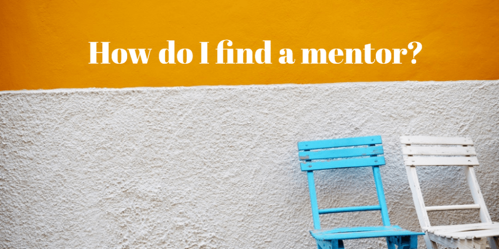 How do I find a mentor ?