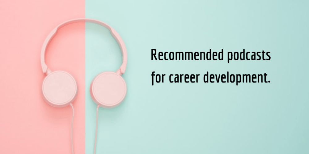 Recommended Podcasts for Career Development