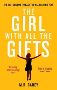 The Girl with All the Gifts: A Zombie Story with Heart