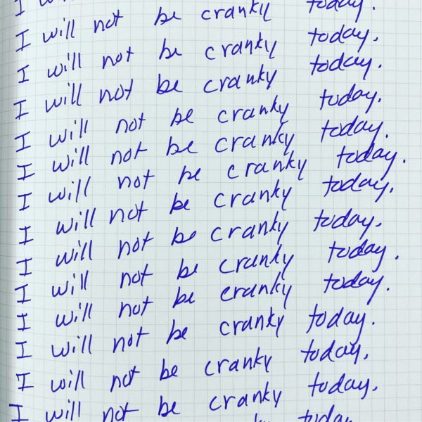 Handwritten sentences: I will not be cranky today.