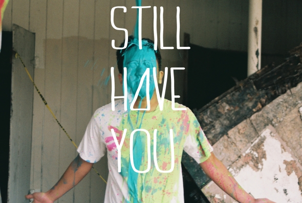 Still Have You