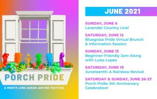 Porch Pride promotional rainbow window flowerbox graphic + a basic day-by-day schedule of events. Full event details listed in plain text below.