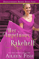 Cover image for Aileen Fish's Her Impetuous Rakehell