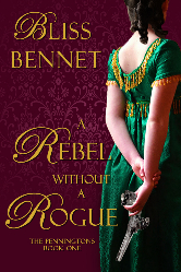 Cover image for Bliss Bennet's A Rebel without a Rogue