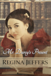 Cover image for MR. DARCY'S PRESENT by Regina Jeffers