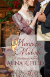 Cover image for The Marquess and the Midwife by Alina K. Field