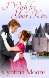 Cover image for I Wish For Your Kiss by Cynthia Moore