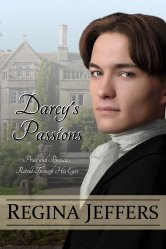 Cover image for Darcy's Passions: Pride and Prejudice Retold Through His Eyes by Regina Jeffers