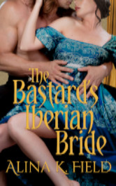 Cover image for The Bastard's Iberian Bride by Alina K. Field