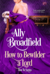 Cover image for How to Bewilder a Lord by Ally Broadfield