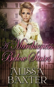 Cover image for A Marchioness Below Stairs by Alissa Baxter.