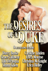 Cover image for THE DESIRES OF A DUKE anthology by Erica Monroe, Darcy Burke, Grace Callaway, Lila DiPasqua, Shana Galen, Caroline Linden, Christina McKnight, and Erica Ridley
