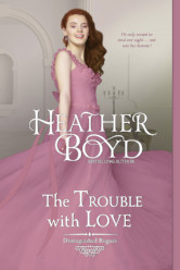 Cover image for THE TROUBLE WITH LOVE by Heather Boyd