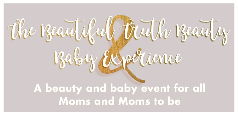 The beautiful Truth Beauty and Baby experience