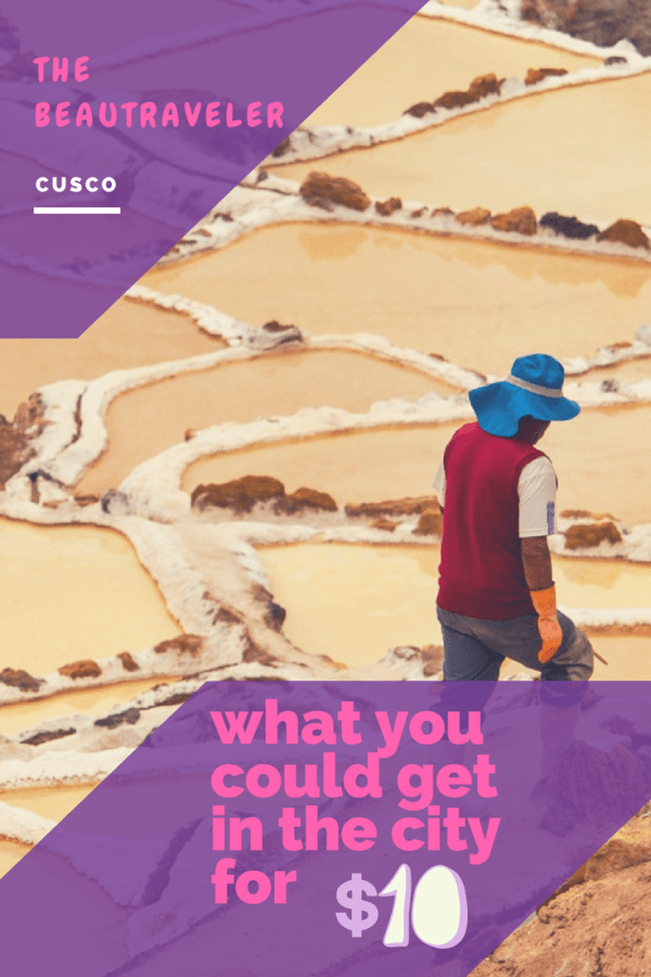 What You Could Get in Cusco for $10 - The BeauTraveler