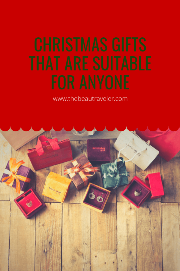 Christmas Gifts That Are Suitable for Anyone - The BeauTraveler