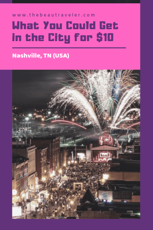 What You Could Get in Nashville for $10 - The BeauTraveler