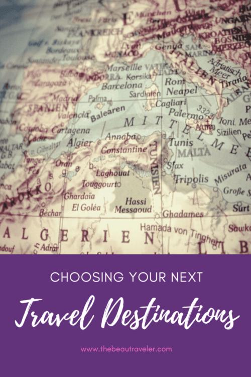 Choosing Your Next Travel Destination - The BeauTraveler