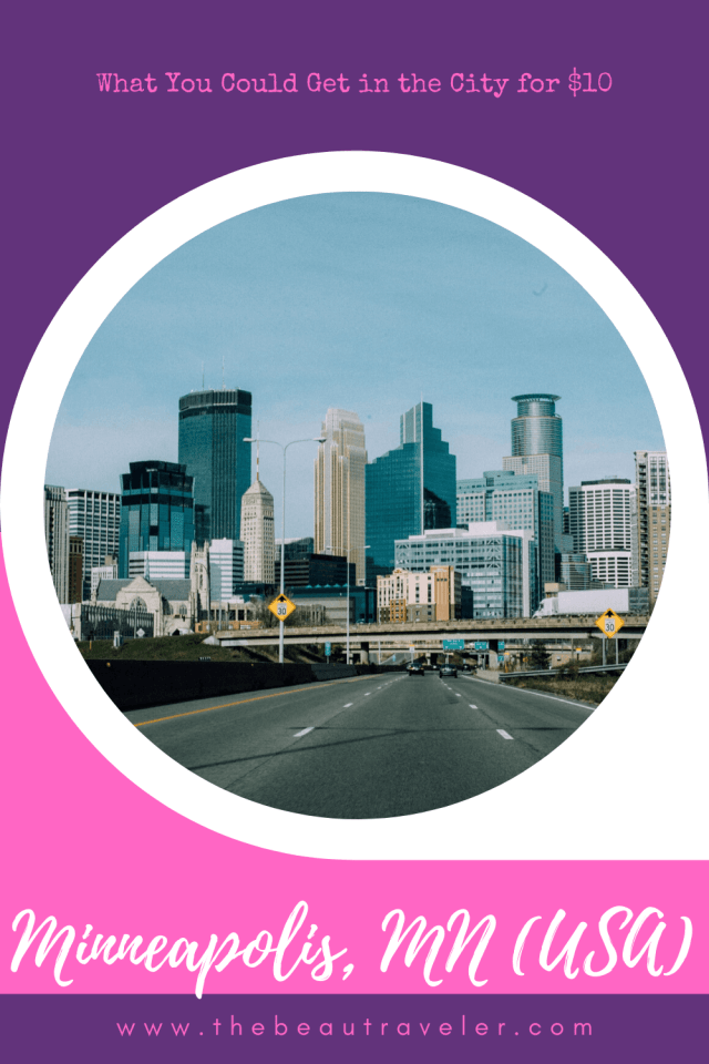 What You Could Get in Minneapolis for $10 - The BeauTraveler