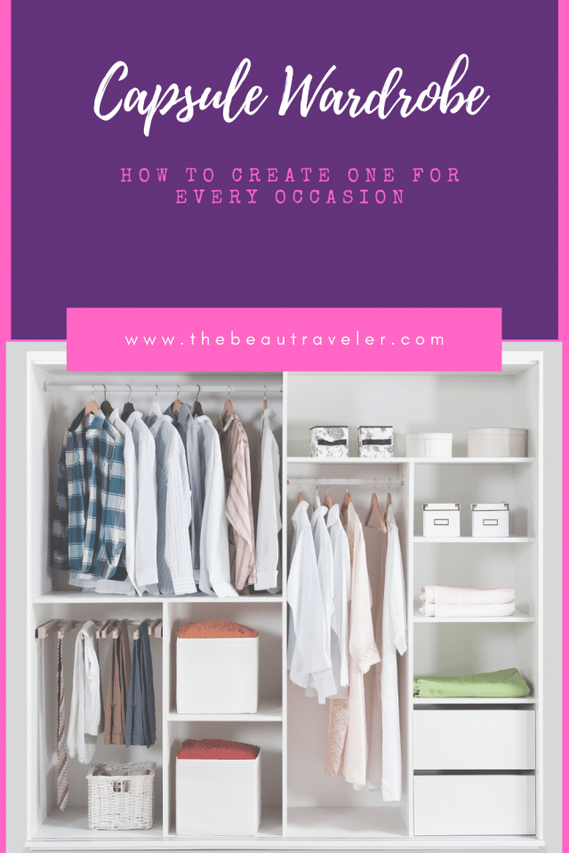 How to Create a Stunning Capsule Wardrobe for Every Occasion - The BeauTraveler