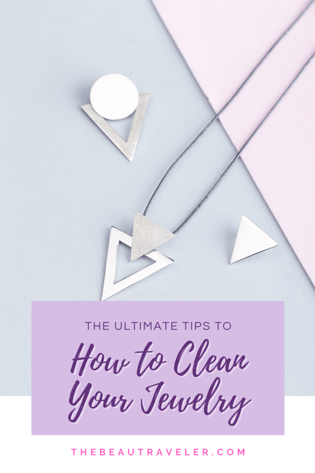 The Ultimate on How to Clean Your Jewelry - The BeauTraveler