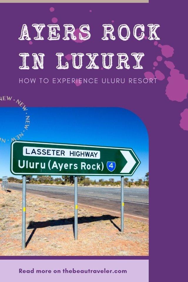 Uluru Resort: How to Experience Ayers Rock in Luxury - The BeauTraveler