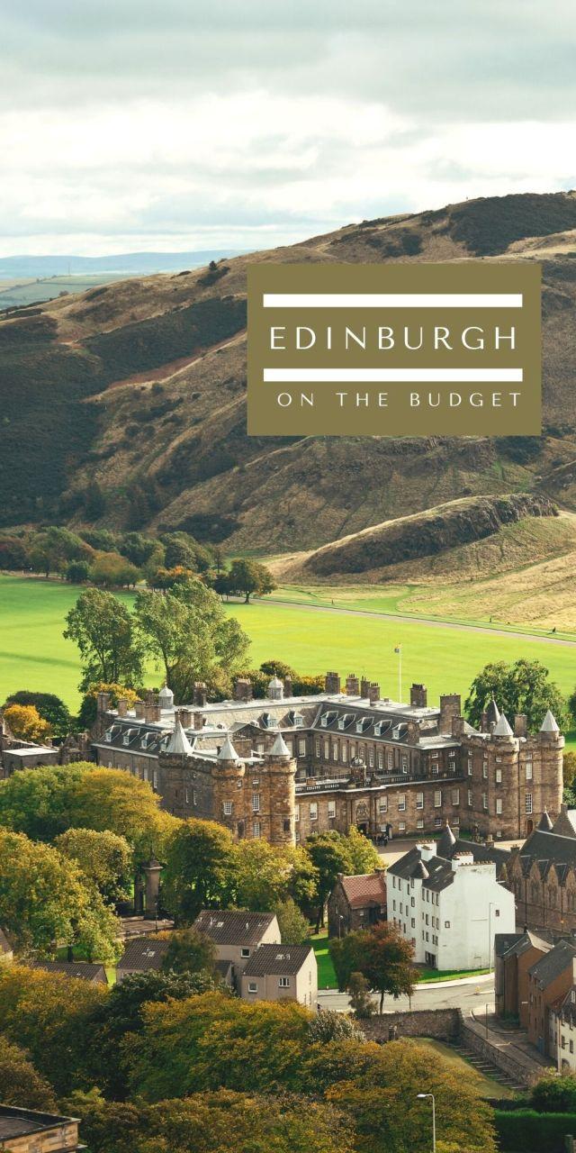 Budget-Friendly Things to Do in Edinburgh, Scotland - The BeauTraveler