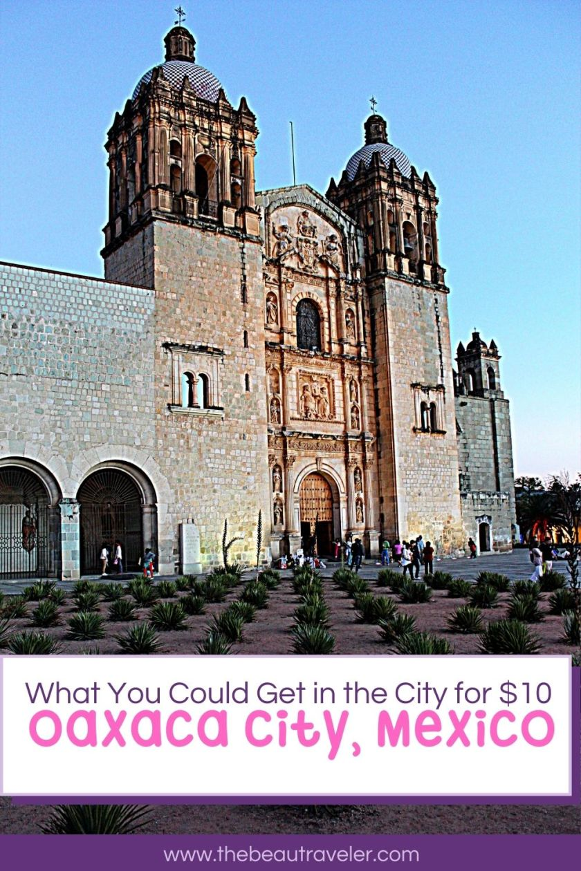 What You Could Get in Oaxaca City for $10 - The BeauTraveler