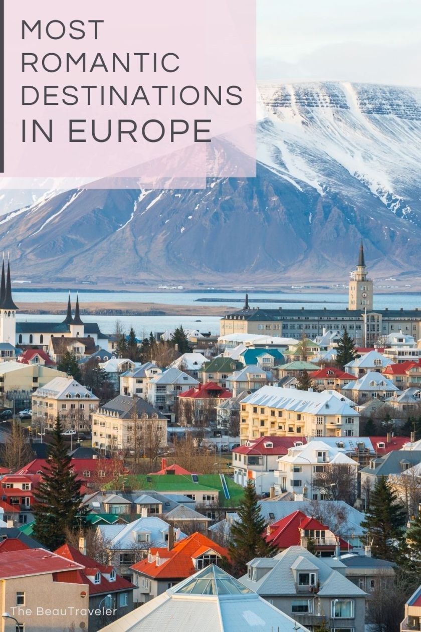 The Most Romantic Destinations in Europe to Travel - The BeauTraveler
