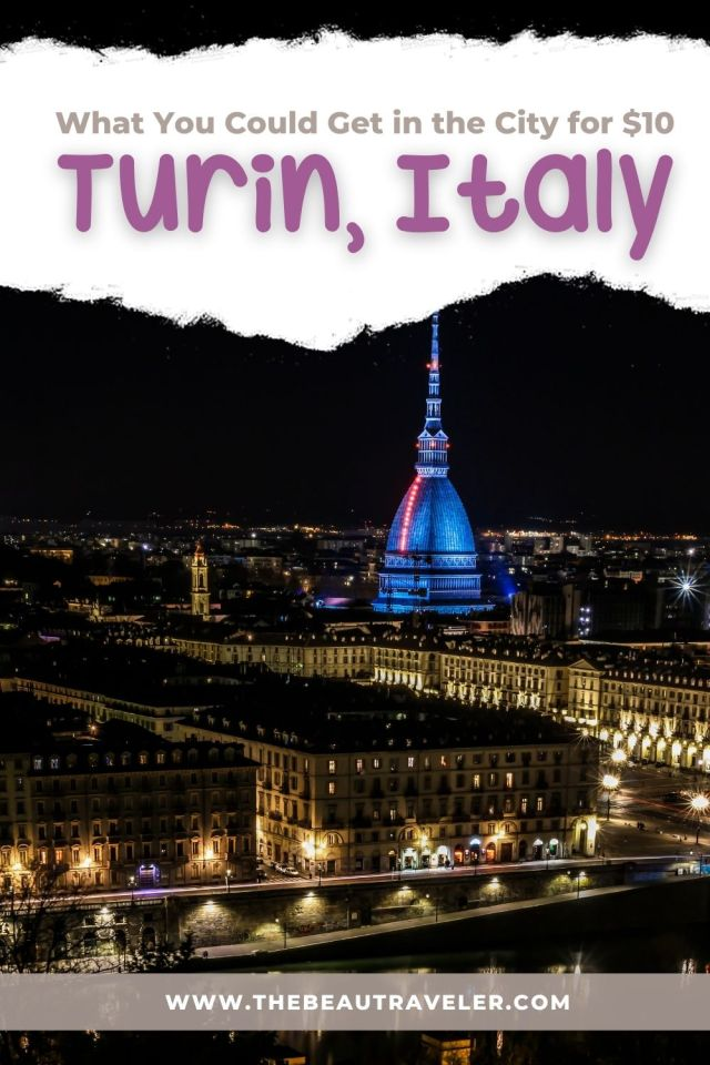 What You Could Get in Turin for $10 - The BeauTraveler