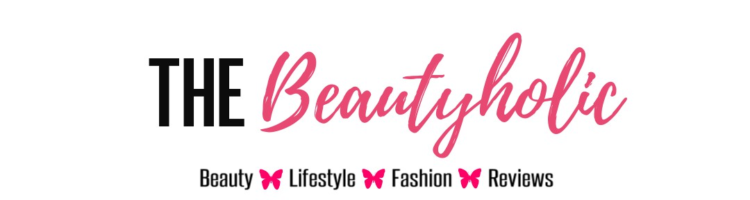 The Beautyholic | Beauty & Lifestyle
