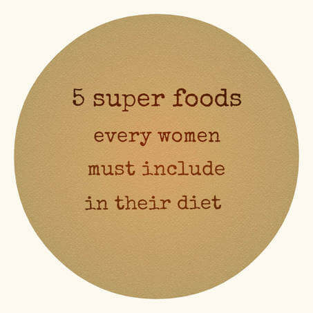 5 super foods every women need