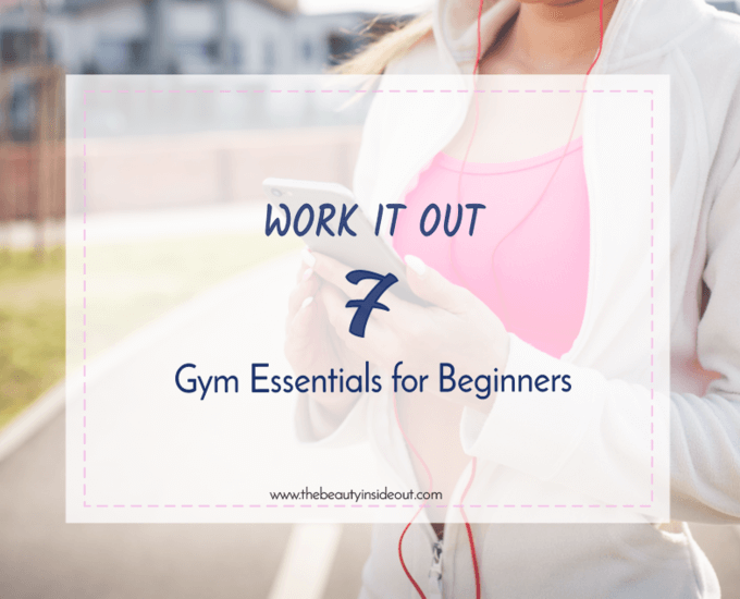 Work it Out : 7 Gym Essentials for Beginners