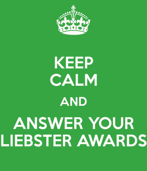 Keep calm and answer your Liebster Awards
