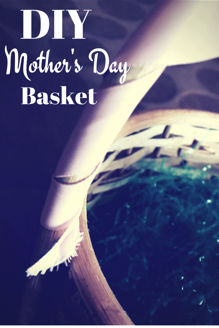 DIY Mother's Day Basket that is budget friend;y and filled with things she can use to relax!
