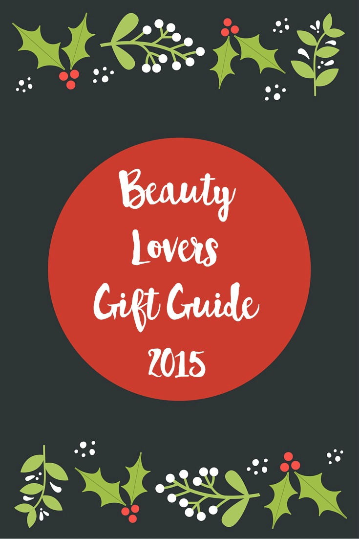 Beauty Lovers Gift Guide 2015