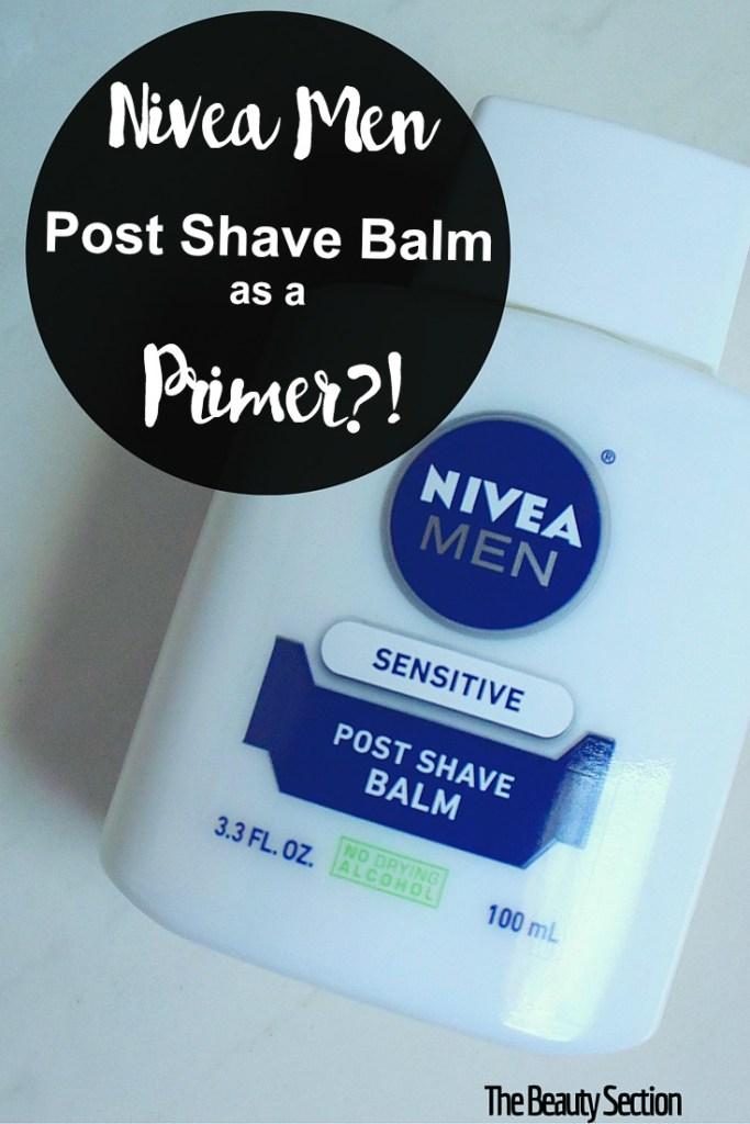 Nivea Men Post Shave Balm as a Primer?!