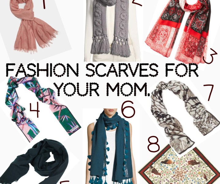 Gift Your Mom A Timeless Accessory // Fashion Scarves