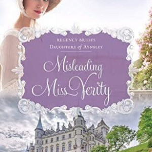 Misleading Miss Verity (Regency Brides: Daughters of Aynsley #3)