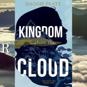 Kingdom Above the Cloud – Blog Tour & Giveaway