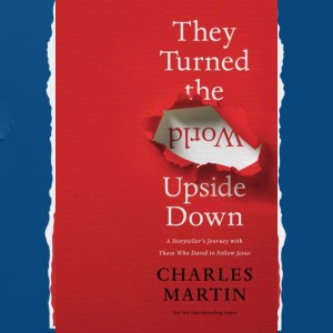 They Turned the World Upside Down – Blog Tour w/ Review & Giveaway