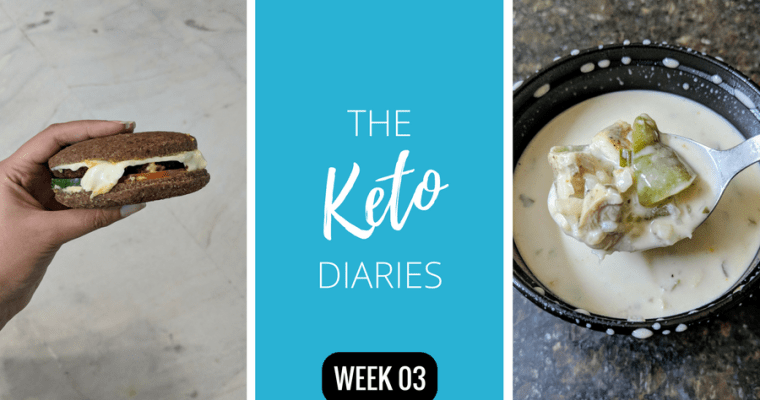 My Keto Diet Updates : Week 3