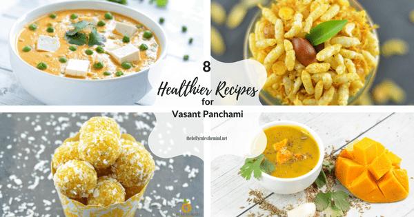 8 Recipes for a Healthier Basant Panchami