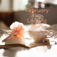 February is looking busy