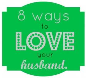 8 ways to love your husband
