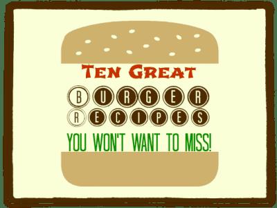 10 Great Blogger Burger Recipes | thebestblogrecipes.com