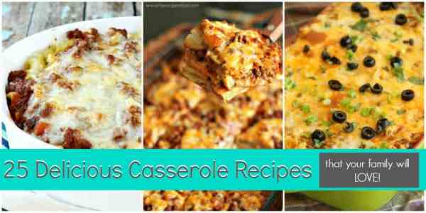 25 Delicious Casserole Recipes that your family will LOVE | The Best Blog Recipes